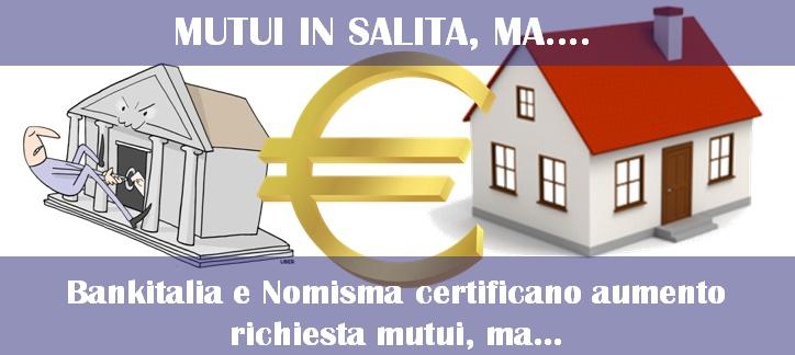 Mutui: In salita la domanda e l'erogazione, ma…..